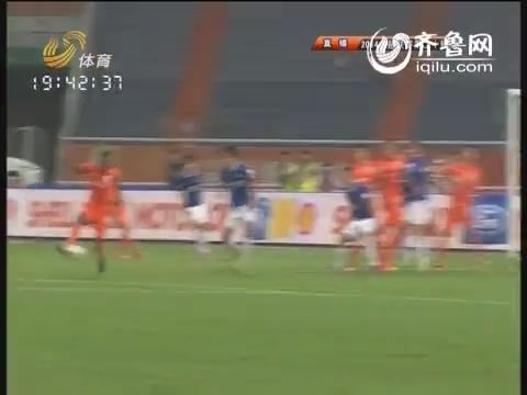 视频:鲁能4-0完胜申鑫迎7轮首胜 勒夫2射1传
