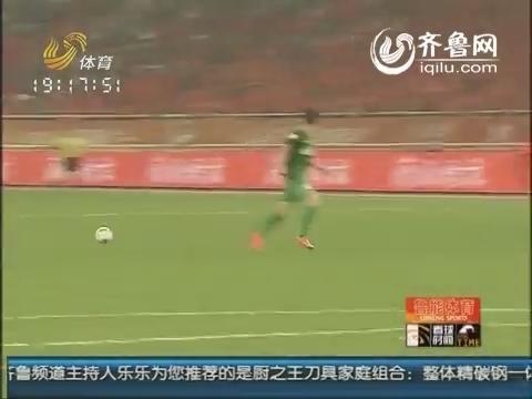 2014年09月19日《看球时间》:京鲁—英雄杀
